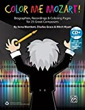 img - for Color Me Mozart!: Biographies, Recordings, and Coloring Pages for 25 Great Composers, Book & Enhanced CD book / textbook / text book