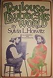 Toulouse-Lautrec, Sylvia L. Horwitz, 0060225920