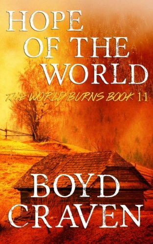 Hope Of The World: A Post-Apocalyptic Story