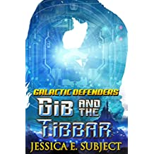 GIB and the Tibbar (Galactic Defenders Book 3)