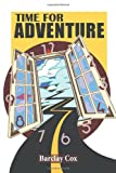 Time for Adventure, Barclay Cox, 1466939478