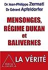 Mensonges, régime Dukan et balivernes par Zermati