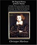 The Tragical History of Doctor Faustus, Christopher Marlowe, 1438504799