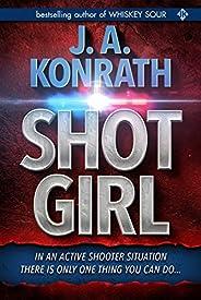 "Shot Girl (Jacqueline ""Jack"" Daniels Mysterie"