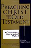Preaching Christ from the Old Testament: A Contemporary Hermeneutical Method (English Edition)