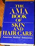 The AMA Book of Skin and Hair Care, Linda A. Schoen, 039701158X