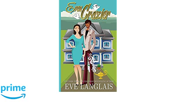 Even Crazier (Crazy Ella in Love): Amazon.es: Eve Langlais: Libros en idiomas extranjeros