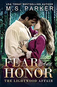Fear And Honor: A Time Travel Romance (The Lightwood Affair Book 2) by [Parker, M. S.]