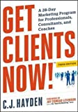 img - for Get Clients Now! (TM): A 28-Day Marketing Program for Professionals, Consultants, and Coaches (Agency/Distributed) book / textbook / text book