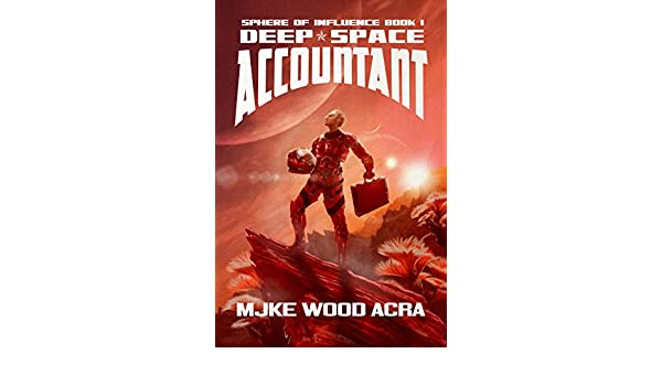 Deep Space Accountant (The Sphere of Influence Book 1 ...