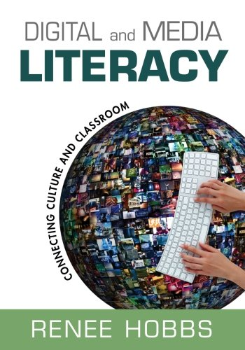 Digital and Media Literacy: Connecting Culture and Classroom