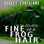 Fine as Frog Hair | Ashley Fontainne