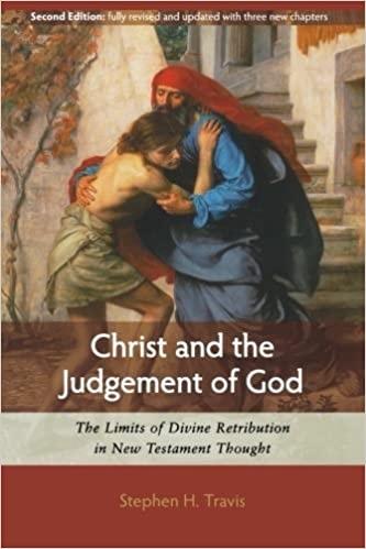 Christ and the Judgement of God: The Limits of Divine Retribution in New Testament Thought