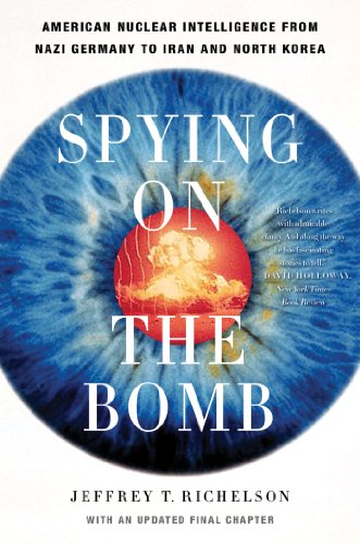 Spying on the Bomb: American Nuclear Intelligence from Nazi Germany to Iran and North Korea cover