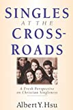 Singles at the Crossroads: A Fresh Perspective on Christian Singleness