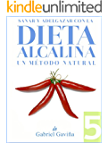 Dieta Alcalina 5: Un Método Natural (Equilibra el pH con Dieta Alcalina)