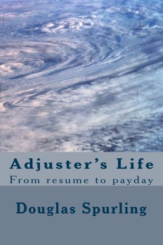 Adjuster's Life: From resume to payday