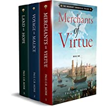 The Huguenot Chronicles: Books 1 - 3 (includes: Merchants of Virtue, Voyage of Malice, Land of Hope): A historical fiction trilogy