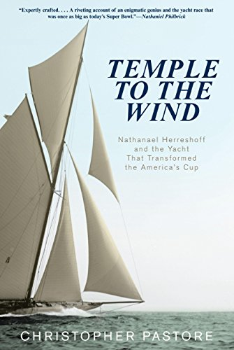 Temple to the Wind: Nathanael Herreshoff And The Yacht That Transformed The America'S Cup