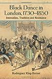 Black Dance in London, 1730-1850, Rodreguez King-Dorset, 0786438509
