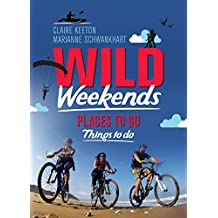 Wild Weekends South Africa: Places to Go, Things to Do (Place to Go, Things to Do)