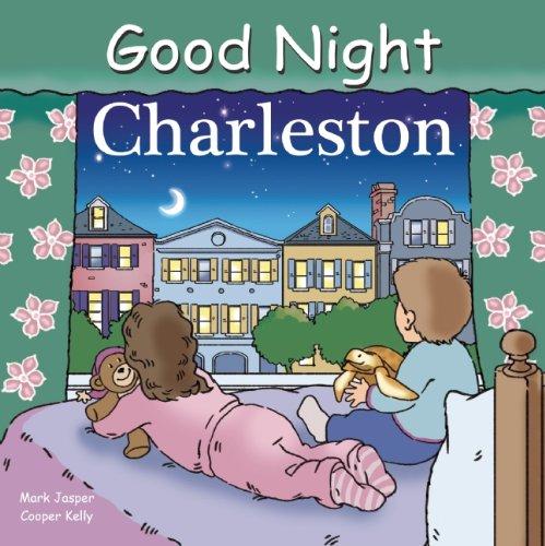 Good Night Charleston (Good Night Our - Charleston Center Town