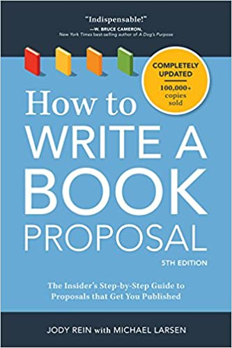 How to write a book proposal the insiders step by step guide to how to write a book proposal the insiders step by step guide to proposals that get you published fifth edition fandeluxe Images