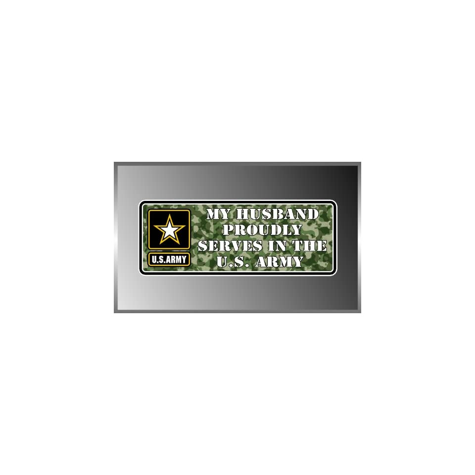 My Husband Proudly Serves in the United States USA Army Vinyl Decal