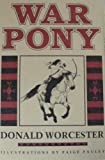War Pony, Donald E. Worcester, 0912646853