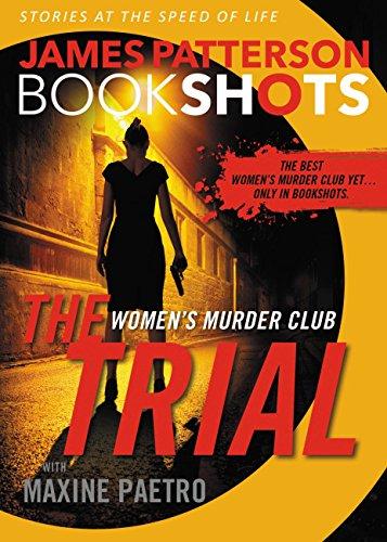 The Trial: A BookShot: A Women's Murder Club Story (BookShots Book 4) by James Patterson