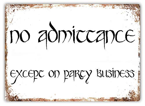 PotteLove No Admittance Except On Party Business - Metal Wall Sign Plaque Art -Lord Ring