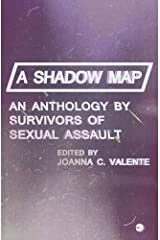A Shadow Map: An Anthology by Survivors of Sexual Assault Paperback