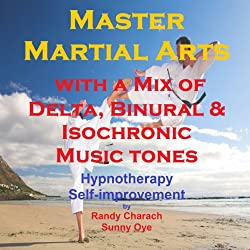 Master Martial Arts with a Mix of Delta Binaural Isochronic Tones