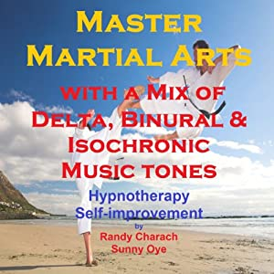 Master Martial Arts with a Mix of Delta Binaural Isochronic Tones Speech
