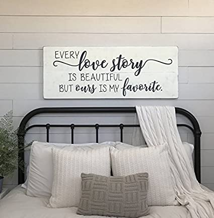 Ruskin352 Wood Sign Plaque Large bedroom sign Every love story is beautiful  but ours is my favorite bedroom wall decor wood signs bedroom sign 24 x ...