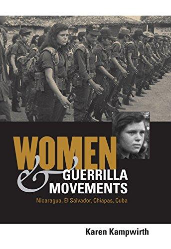 Salvador El Ladies (Women and Guerrilla Movements: Nicaragua, El Salvador, Chiapas, Cuba)