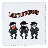 3dRose RinaPiro - Jewish Quotes - Dance your Tuchas off. Funny Jewish quotes. Jewish men dancing. - 22x22 inch quilt square (qs_261284_9)