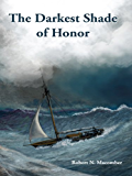 The Darkest Shade of Honor (Honor Series)