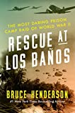 img - for Rescue at Los Ba os: The Most Daring Prison Camp Raid of World War II book / textbook / text book