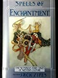 img - for Spells Of Enchantment - Wondrous Fairy Tales Of Western Culture book / textbook / text book