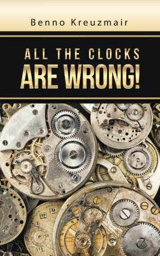 All the Clocks Are Wrong!