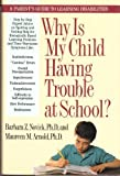 Why Is My Child Having Trouble at School?, Barbara Z. Novick and Maureen M. Arnold, 0394585097