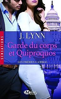 Les frères Gamble, tome 3 : Garde du Corps et Quiproquos par Jennifer L. Armentrout