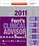 Ferri's Clinical Advisor 2011: 5 Books in 1 (text only) 1st (First) edition by F.F. Ferri MD FACP