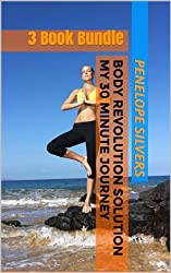 Body Revolution Solution - My 30 Minute Journey Books 1-3