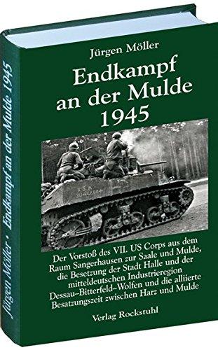 Endkampf an der Mulde 1945 (Jürgen Möller Reihe - Bd. 5)