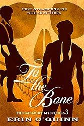 To the Bone (Gaslight Mysteries 3) (The Gaslight Mysteries)