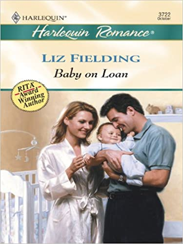 Baby On Loan by Liz Fielding