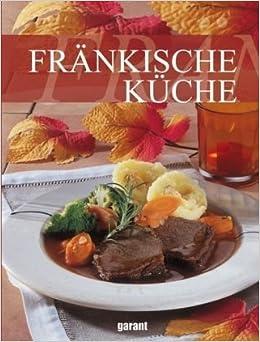 Fränkische Küche: Amazon.de: Bücher