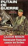Putain de guerre: Gaston Besson, volontaire français contre les Serbes par Charuel